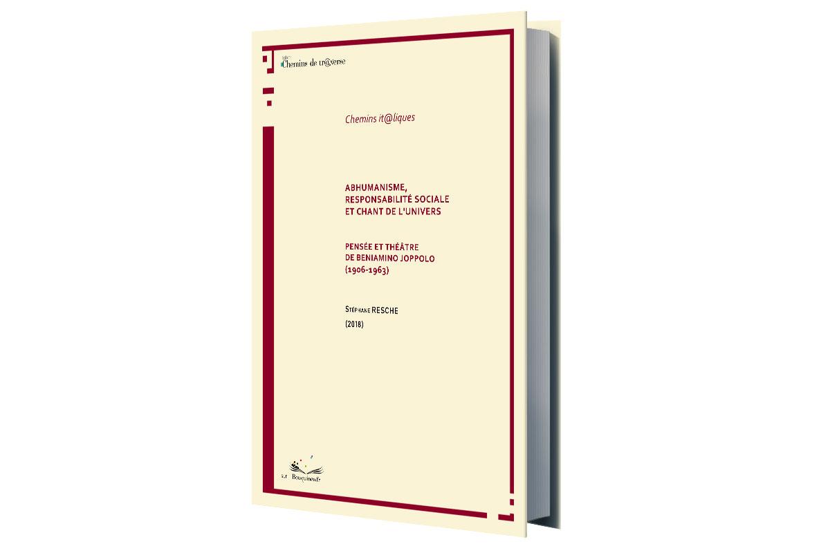 Abhumanisme, responsabilité sociale et chant de l'univers Pensée et théâtre de Beniamino Joppolo (1906-1963)